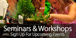 Upcoming Garden Seminars and Workshops